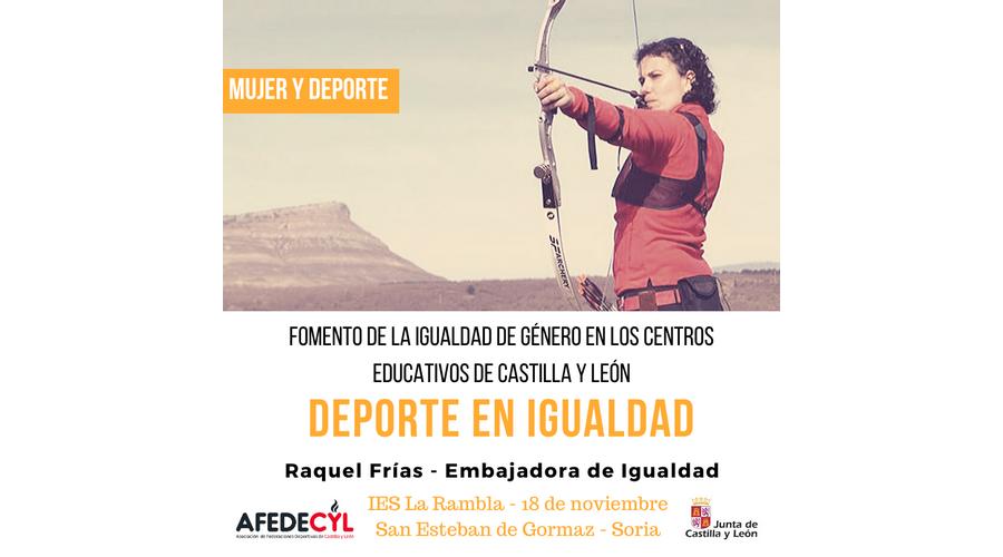 La arquera soriana Raquel Frías llevará el mensaje de Igualdad a los alumnos del IES La Rambla como embajadora de AFEDECYL